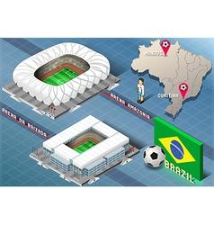 Isometric Stadium of Manaus and Curitiba Brazil vector image