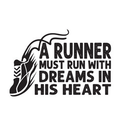 Running quote good for poster a runner must run vector