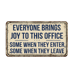 Everyone brings joy to this office vintage rusty vector