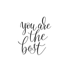 You are the best black and white hand written ink vector