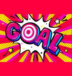 concept goal in comic pop art retro style vector image
