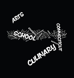 Arts culinary school in connecticut text vector