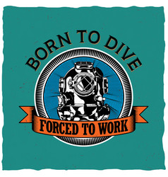 born to dive poster vector image