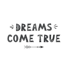 Dreams come true lettering in scandinavian vector