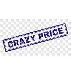 Grunge crazy price rectangle stamp vector