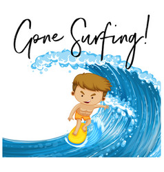 Word expression for gone surfing with man on vector