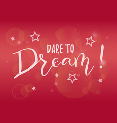 Lettering of dare to dream in white on pink vector