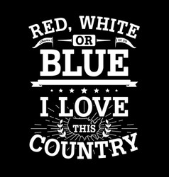 red white or blue - american typography vector image