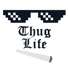 thug life meme with glasses and cigarette vector image