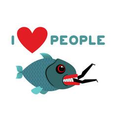 i love people predator fish eats man wild sea vector image