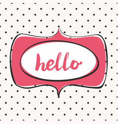 hello pink sign in frame on grey background vector image