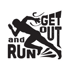Running quote good for poster get out and run vector