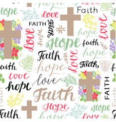 Seamless pattern with words faith hope love and vector