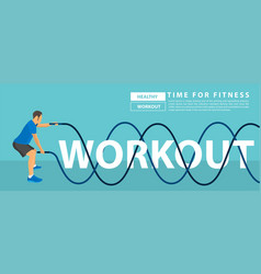 workout text design with fitness man battle rope vector image