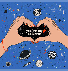 you are my universe love romantic space travel vector image