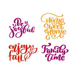 Set calligraphy phrases be joyful home sweet vector