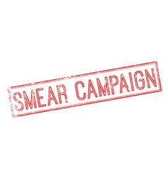Smear campaign red rubber stamp on white vector
