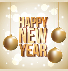 golden lettering happy new year gold balls hanging vector image