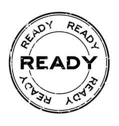 Grunge black ready round rubber seal stamp vector