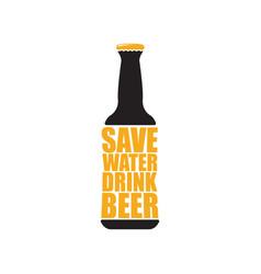 save water drink beer poster design vector image