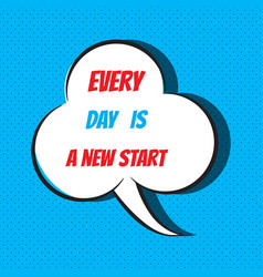 every day is a new start motivational and vector image
