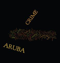 aruba crime text background word cloud concept vector image