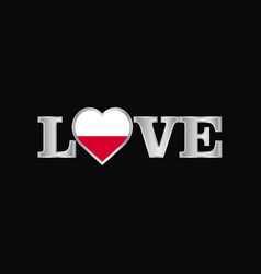 Love typography with poland flag design vector