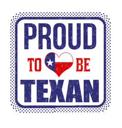 proud to be texan sign or stamp vector image