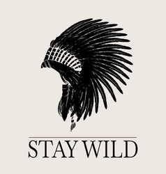 Stay wild hand drawn minimalistic indian rouch vector