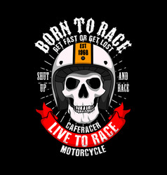trendy racer slogan for t-shirt design born vector image