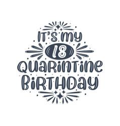 18th birthday celebration on quarantine its my 18 vector