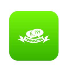 conversation icon green vector image