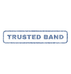 trusted band textile stamp vector image