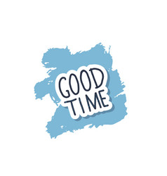good time handwritten lettering vector image