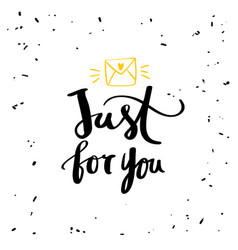 Just for you calligraphy for design vector