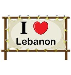 I love Lebanon sign on wooden frame vector