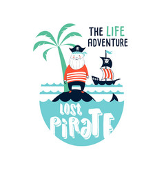 lost pirate print design with slogan vector image