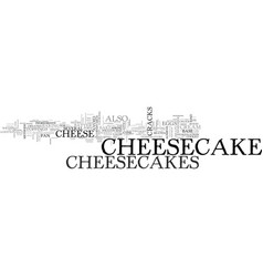 what you need to know about cheesecakes text word vector image