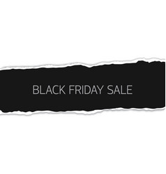 black friday sale banner with piece torn sheet vector image