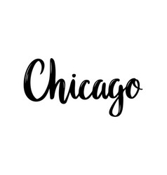 chicago hand-lettering calligraphy hand drawn vector image