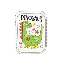 dinosaur childish patch badge cute cartoon green vector image