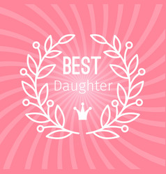 wreath award best daughter vector image