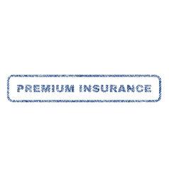 Premium insurance textile stamp vector