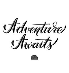 hand drawn lettering adventure awaits elegant vector image