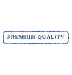 Premium quality textile stamp vector