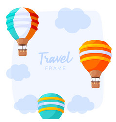 striped hot air balloon travel frame with clouds vector image