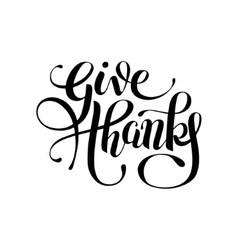 give thanks black and white handwritten lettering vector image