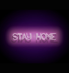 glow signboard with stay home inscription vector image