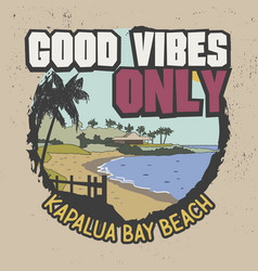 Good vibes only slogan for t-shirt design beach vector