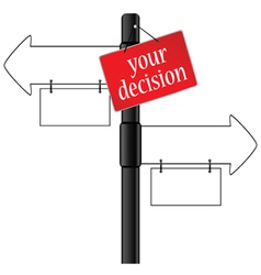 sign and your decision which way vector image